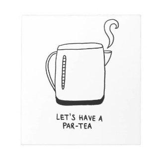 Let's Have a Par-Tea Notepad