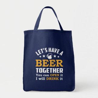 Lets Have Beer Together You Open I Drink It Tote Bag