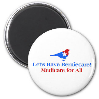 Let's Have Berniecare - Medicare For All Magnet