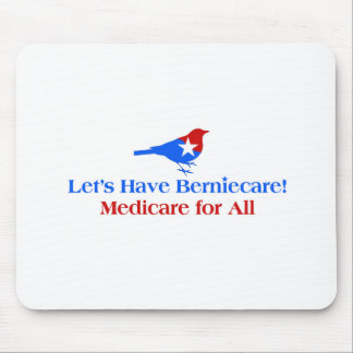 Let's Have Berniecare - Medicare For All Mouse Pad