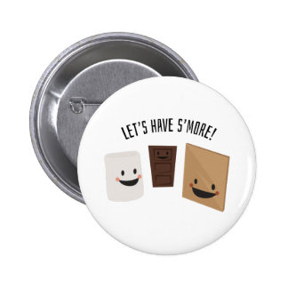 Let's Have S'more! Button