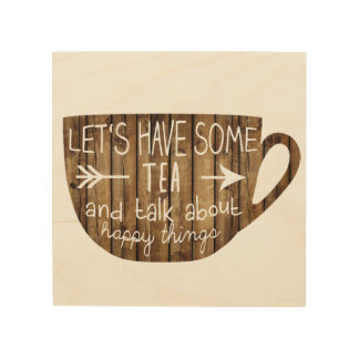 Let's have some Tea Wood Wall Art