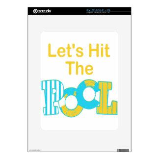 Let's Hit The Pool iPad Skins