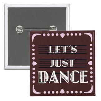 Let's Just Dance Pinback Button