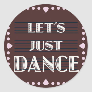 Let's Just Dance Classic Round Sticker