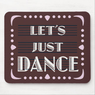Let's Just Dance Mouse Pad