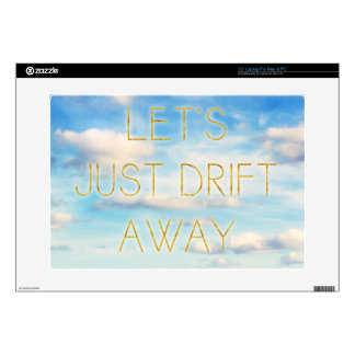 """Let's Just Drift Away Decals For 15"""" Laptops"""