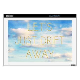 """Let's Just Drift Away Skin For 17"""" Laptop"""