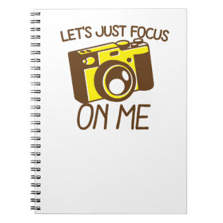 Let's just FOCUS on me! with vintage camera Notebook