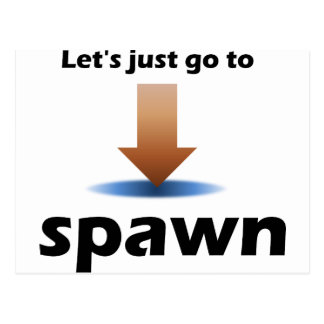 """""""Let's Just Go To Spawn"""" Quoted Product Postcard"""