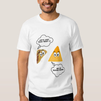 Let's Just Taco 'Bout It Tee Shirt