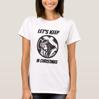 Lets Keep Christ in Christmas T-Shirt