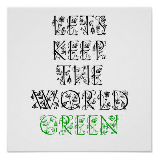 Let's Keep The World Green Poster