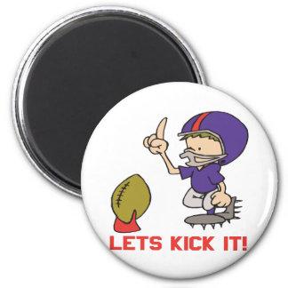 Lets Kick It Magnet