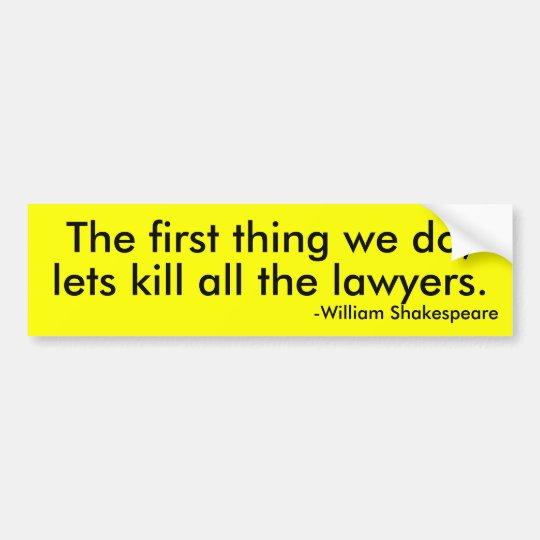 Lets kill all the lawyers bumper sticker