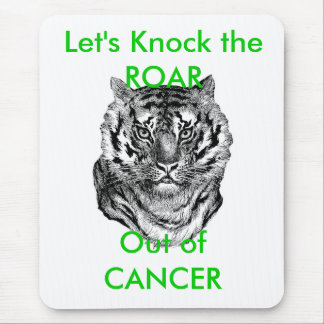 Let's Knock the ROAR, Out of CANCER Mouse Pad