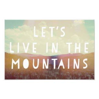 Let's Live In The Mountains Art Print