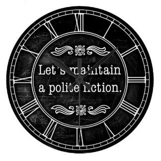Let's Maintain A Polite Fiction Large Clock