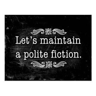 Let's Maintain a Polite Fiction Postcard