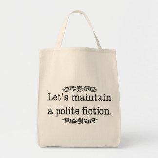 Let's Maintain a Polite Fiction Tote Bag