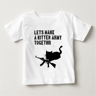 Let's Make a Kitten Army Togethr Baby T-Shirt