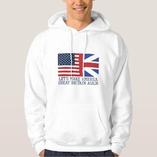 Let's Make America Great Britain Again Hoodie