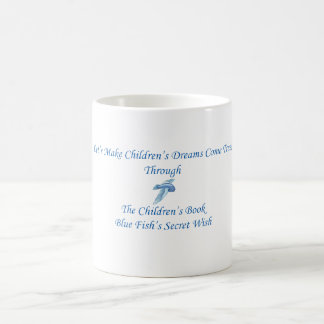 Let's Make Children's Dreams Come Trure! Coffee Mug