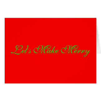 """""""Let's Make Merry"""" Red/Green Xmas Holiday Design Card"""