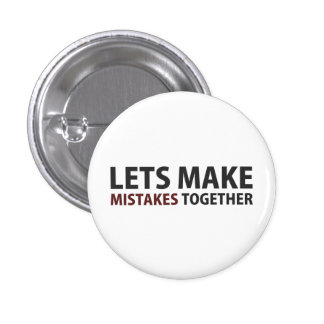 Lets Make Mistakes Together Pin