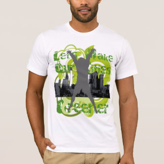 Let's Make Our Cities Greener T-Shirt