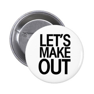 Lets make out funny valentine 2 inch round button