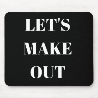 Let's Make Out Humor Text Illustration Design Mouse Pad