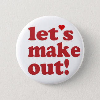 Let's Make Out Pin