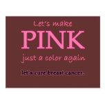 Lets Make Pink Just a Color Again Postcard