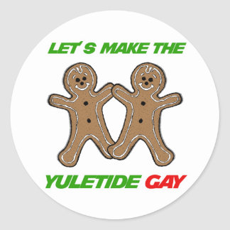 LET'S MAKE THE YULETIDE GAY -.png Classic Round Sticker