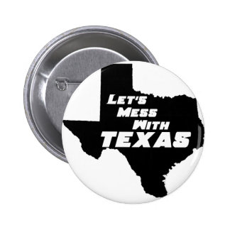 Let's Mess With Texas Black Button