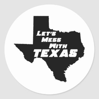 Let's Mess With Texas Black Classic Round Sticker