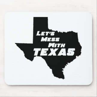 Let's Mess With Texas Black Mouse Pad