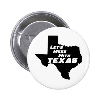 Let's Mess With Texas Black Pinback Button
