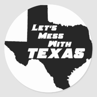 Let's Mess With Texas Black Round Stickers