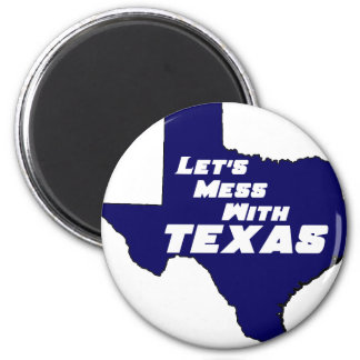 Let's Mess With Texas Blue 2 Inch Round Magnet