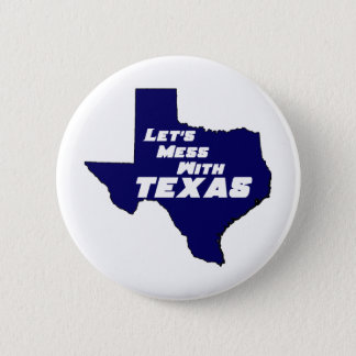 Let's Mess With Texas Blue Button