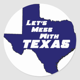 Let's Mess With Texas Blue Classic Round Sticker