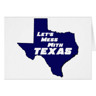 Let's Mess With Texas Blue Greeting Card