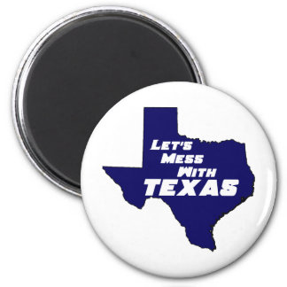 Let's Mess With Texas Blue Magnet