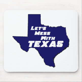 Let's Mess With Texas Blue Mouse Pad