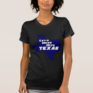 Let's Mess With Texas Blue Shirt