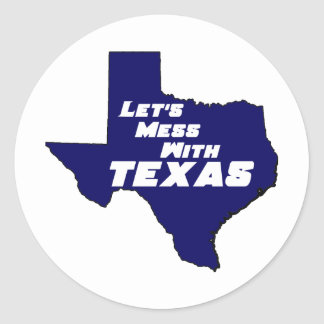 Let's Mess With Texas Blue Sticker