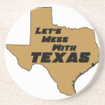Let's Mess With Texas Brown Coaster