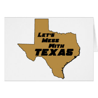 Let's Mess With Texas Brown Greeting Card